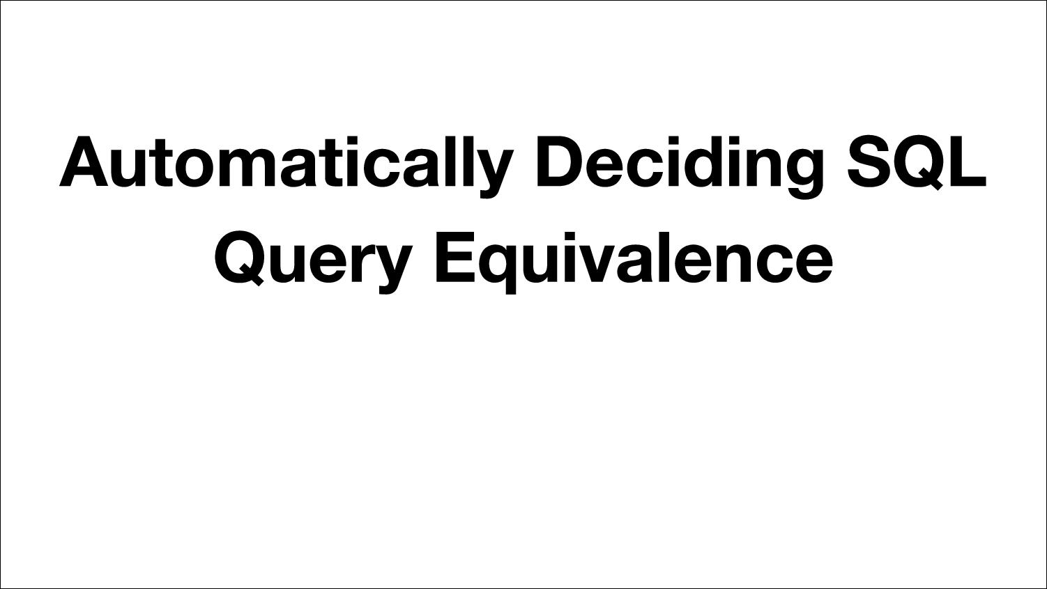 [PRESENTATION] Query Equivalence