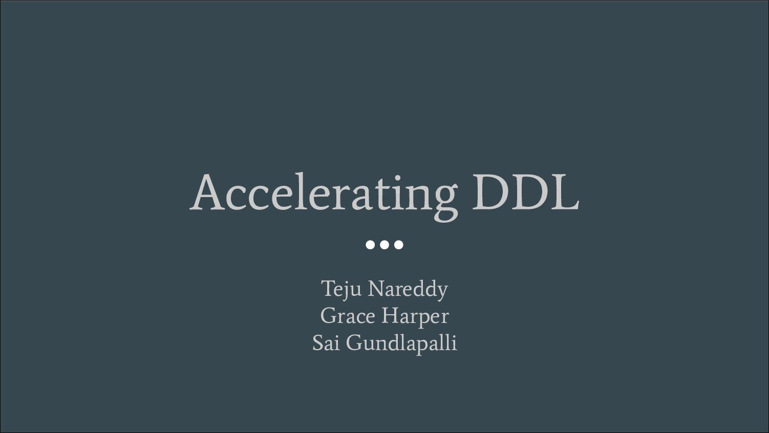 [PRESENTATION] Accelerating DDL Operations